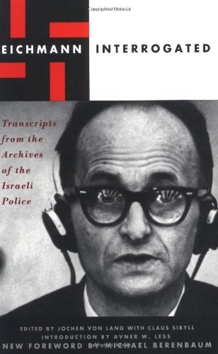 9780306809163: Eichmann Interrogated: Transcripts From The Archives Of The Israeli Police