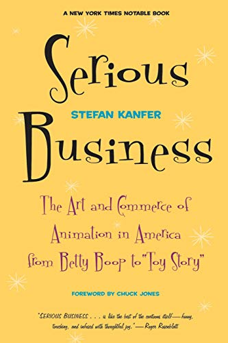 9780306809187: Serious Business: The Art and Commerce of Animation in America from Betty Boop to Toy Story