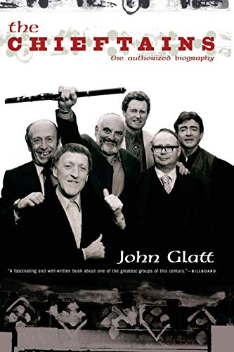 The Chieftains: The Authorized Biography: Glatt, John