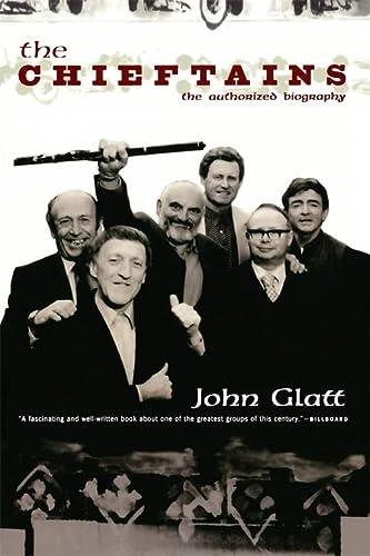 The Chieftains: The Authorized Biography: Glatt, John
