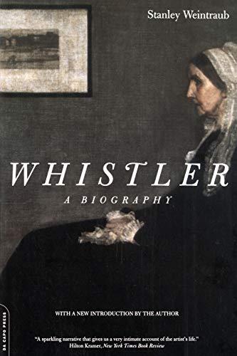 9780306809712: Whistler: A Biography