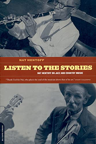 9780306809828: Listen To The Stories: Nat Hentoff On Jazz And Country Music