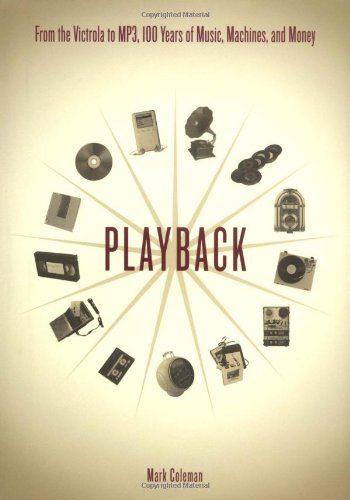 9780306809842: Playback: From The Victrola To Mp3, 100 Years Of Music, Machines, And Money