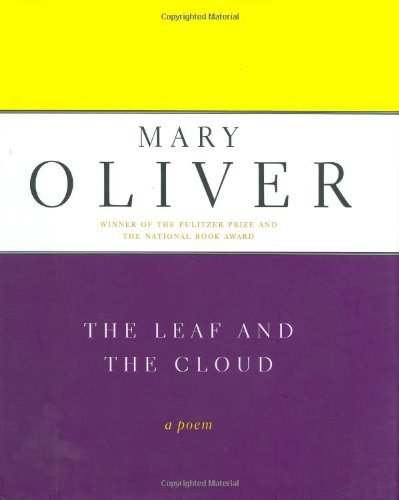 The Leaf And The Cloud: A Poem (0306809931) by Mary Oliver