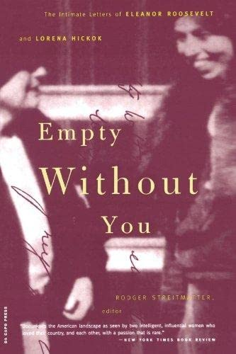 9780306809989: Empty Without You: The Intimate Letters of Eleanor Roosevelt and Lorena Hickok