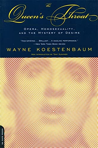 9780306810084: Queen's Throat: Opera, Homosexuality And The Mystery Of Desire