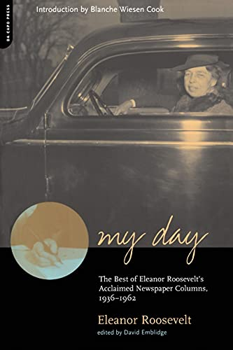 9780306810107: My Day: The Best Of Eleanor Roosevelt's Acclaimed Newspaper Columns, 1936-1962