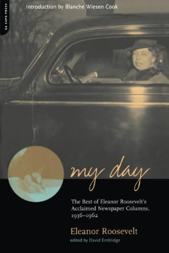 My Day: The Best Of Eleanor Roosevelt's Acclaimed Newspaper Columns, 1936-1962 (9780306810107) by Eleanor Roosevelt
