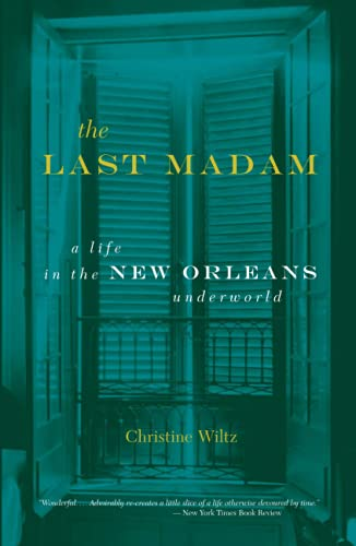 9780306810121: The Last Madam: A Life In The New Orleans Underworld