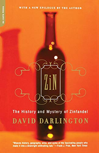 9780306810299: Zin: The History And Mystery Of Zinfandel