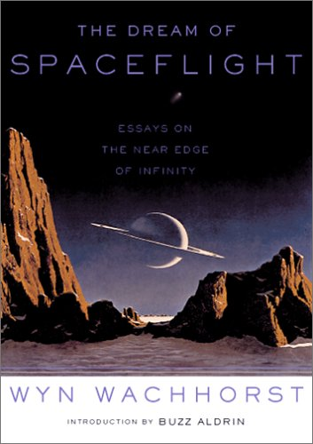 9780306810480: The Dream Of Spaceflight: Essays On The Near Edge Of Infinity