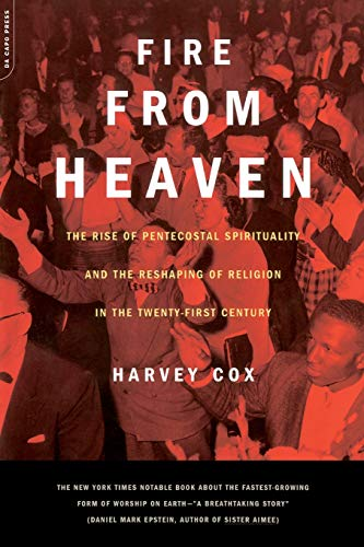 9780306810497: Fire From Heaven: The Rise Of Pentecostal Spirituality And The Reshaping Of Religion In The 21st Century