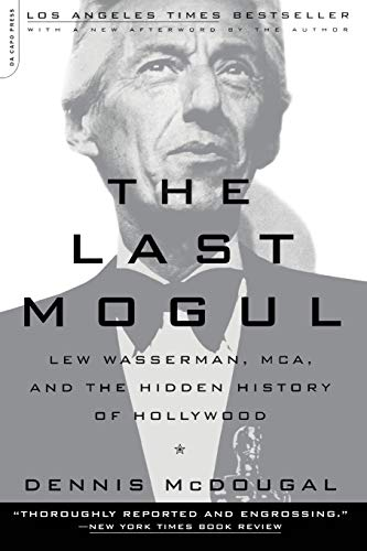 9780306810503: The Last Mogul: Lew Wasserman, MCA, and the Hidden History of Hollywood