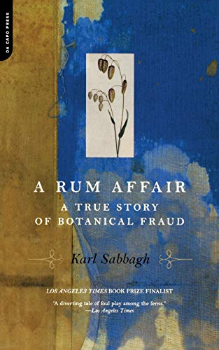 A RUM AFFAIR A True Story of Botanical Fraud