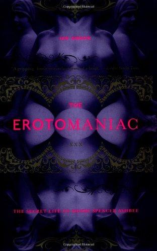 9780306810640: The Erotomaniac: The Secret Life of Henry Spencer Ashbee