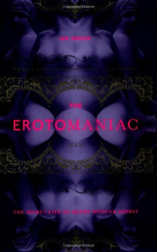 9780306810640: The Erotomaniac: The Secret Life of Henry Spencer Ashbee