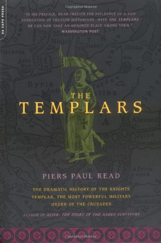 Templars: The Dramatic History of the Knights Templar, the Most Powerful Military Order of the Cr...