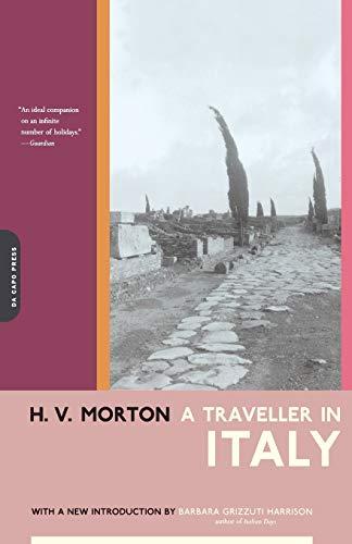 A Traveller In Italy (9780306810787) by H.v. Morton; Barbara Grizzuti Harrison