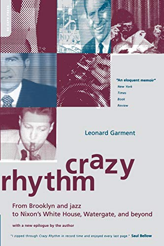 9780306810824: Crazy Rhythm: From Brooklyn And Jazz To Nixon's White House, Watergate, And Beyond