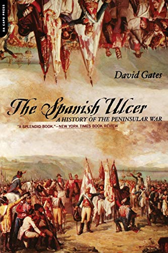 9780306810831: The Spanish Ulcer: A History of the Peninsular War
