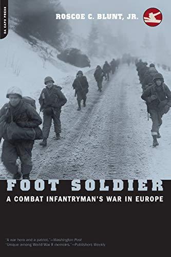 9780306810909: Foot Soldier: A Combat Infantryman's War In Europe