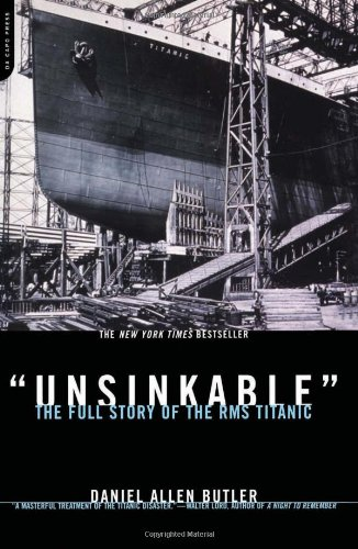 9780306811104: Unsinkable: The Full Story of Rms Titanic
