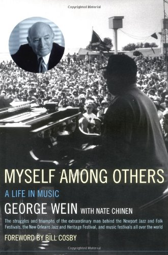 Myself Among Others: My Life in Music: Wein, George, with Nate Chinen