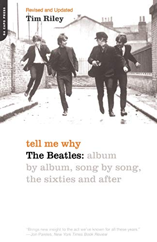 9780306811203: Tell Me Why: The Beatles: Album By Album, Song By Song, The Sixties And After
