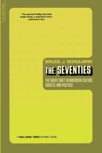 9780306811265: The Seventies: The Great Shift In American Culture, Society, And Politics