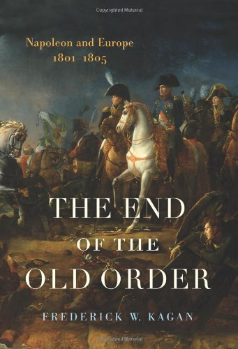9780306811371: The End of the Old Order: Napoleon And Europe, 1801-1805
