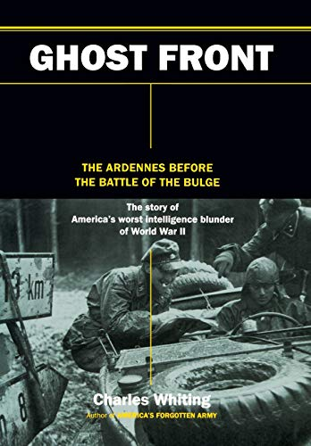 9780306811487: The Ghost Front: The Ardennes Before the Battle of the Bulge