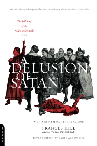 A Delusion Of Satan: The Full Story Of The Salem Witch Trials: Hill, Frances