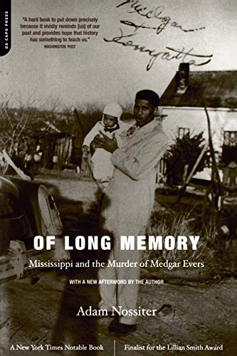 Of Long Memory: Mississippi And The Murder Of Medgar Evers: Adam Nossiter