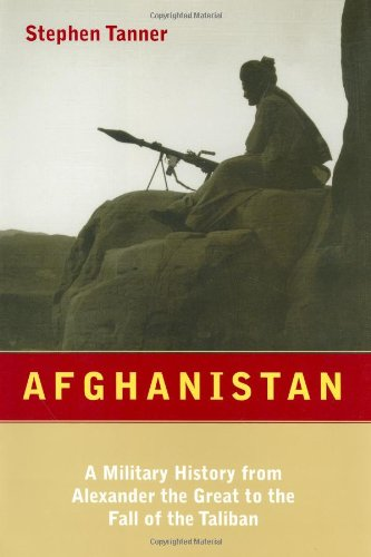 Afghanistan; A Military History From Alexander the Great to the Fall of the Taliban