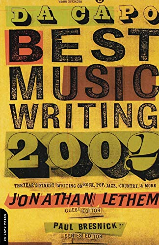 9780306811661: Da Capo Best Music Writing 2002: The Year's Finest Writing On Rock, Pop, Jazz, Country, & More