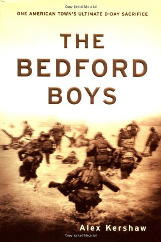 9780306811678: The Bedford Boys: One American Town's Ultimate D-day Sacrifice