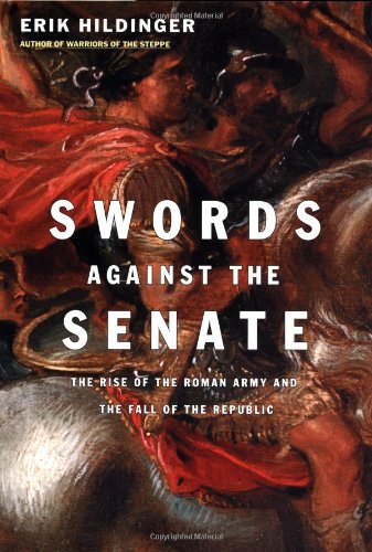 9780306811685: Swords Against the Senate: The Rise of the Roman Army and the Fall of the Republic