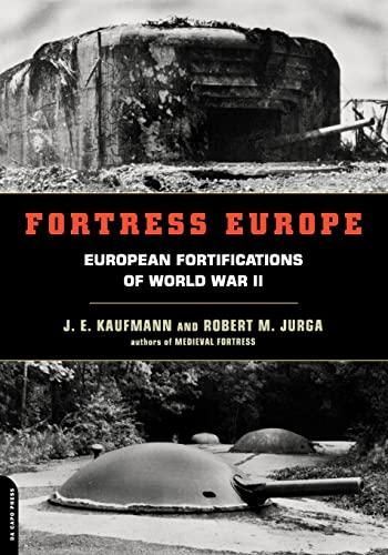 9780306811746: Fortress Europe: European Fortifications of World War II