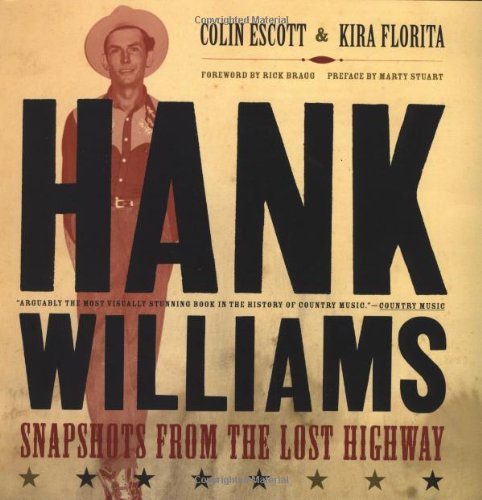 Hank Williams: Snapshots From The Lost Highway (0306811766) by Colin Escott; Kira Florita