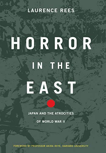 Horror in the East: Japan and the: Rees,Lawrence