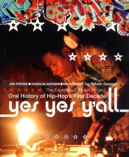 9780306811845: Yes Yes Y'all: The Experience Music Project Oral History Of Hip-hop's First Decade