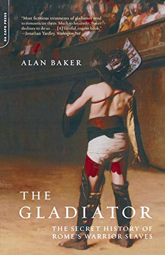 9780306811852: The Gladiator: The Secret History of Rome's Warrior Slaves