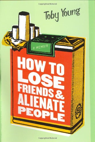 9780306811883: How to Lose Friends and Alienate People