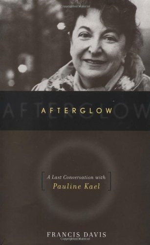 9780306811920: Afterglow: The Last Conversation with Pauline Kael