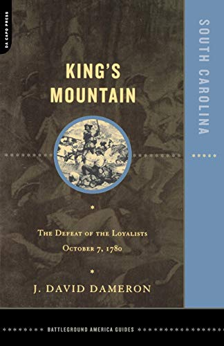 9780306811944: Kings Mountain: The Defeat of the Loyalists October 7, 1780