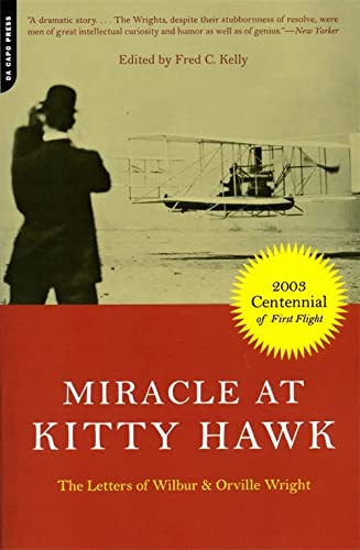 Miracle at Kitty Hawk: The Letters of Wilbur and Orville Wright