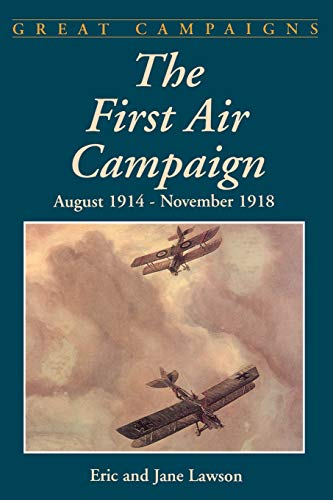 9780306812132: The First Air Campaign: August 1914- November 1918