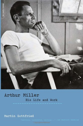 Arthur Miller: His Life And Work: Gottfried, Martin (SIGNED)