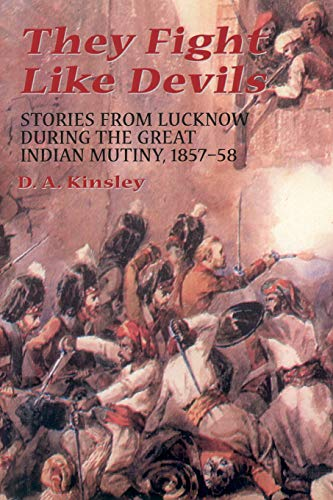 They Fight Like Devils: Stories from Lucknow: Kinsley, D. A.