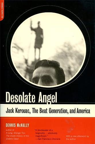 9780306812224: Desolate Angel: Jack Kerouac, The Beat Generation, And America